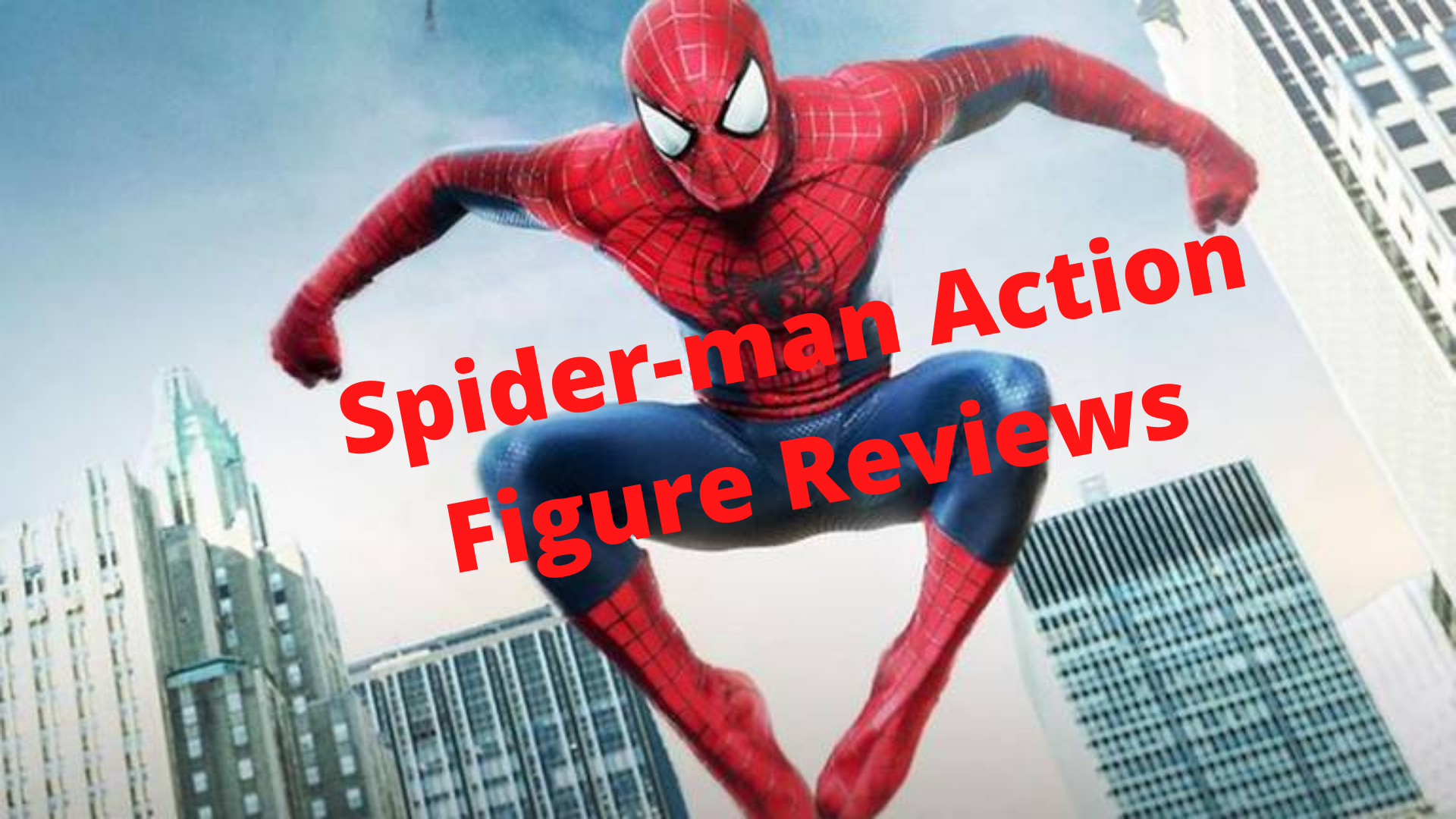 Spider-man Action Figure Reviews
